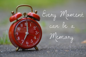 every moment is a memory